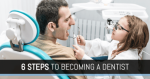 """Little girl practicing dentistry with the text: """"Six Steps to Becoming a Dentist"""""""